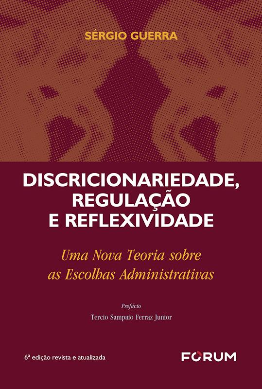 Discricionariedade, Regulação e Reflexividade