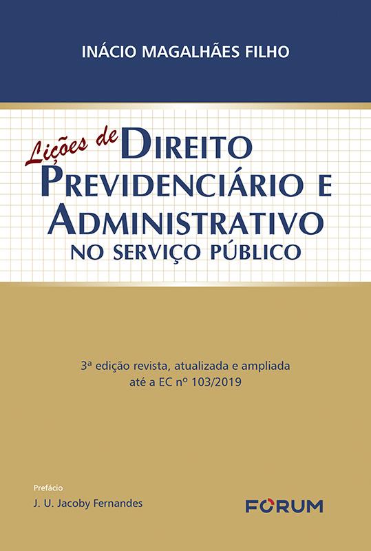 Lições de Direito Previdenciário e Administrativo no Serviço Público