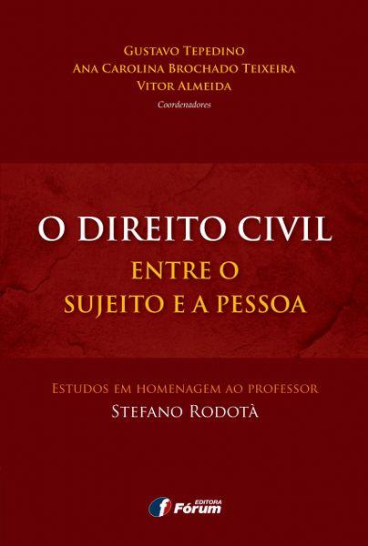 O Direito Civil entre o Sujeito e a Pessoa