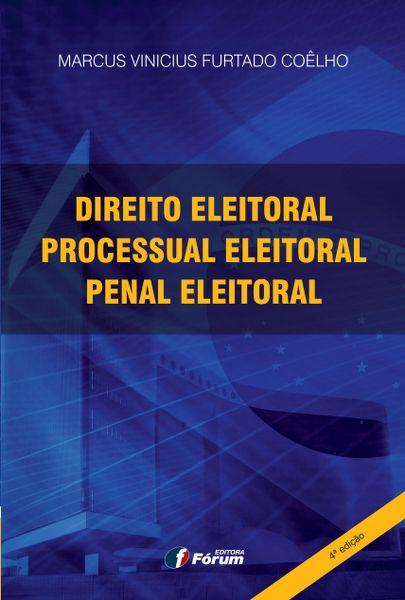 Direito Eleitoral, Direito Processual Eleitoral e Direito Penal Eleitoral