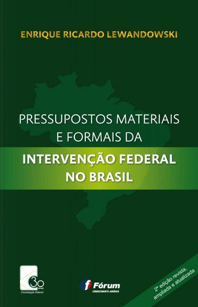 Pressupostos Materiais e Formais da Intervenção Federal no Brasil