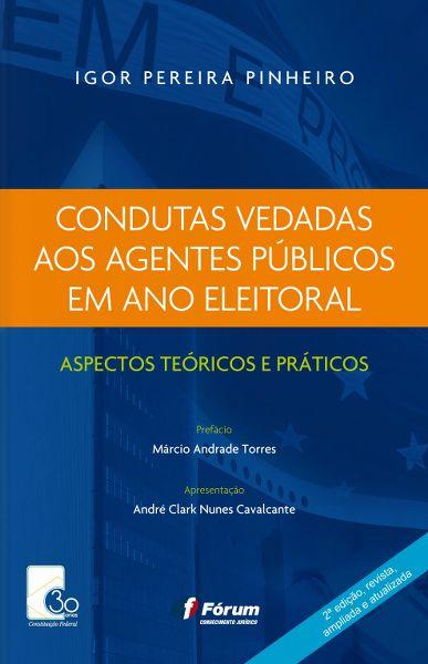 Condutas Vedadas aos Agentes Públicos em Ano Eleitoral