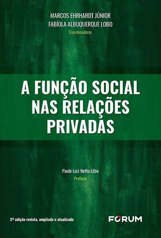 A Função Social nas Relações Privadas