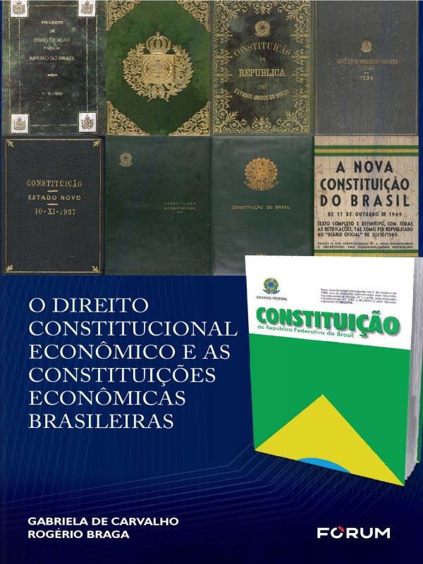 O Direito Constitucional Econômico e as Constituições Econômicas Brasileiras