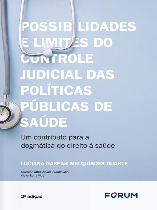 Possibilidades e Limites do Controle Judicial das Políticas Públicas de Saúde