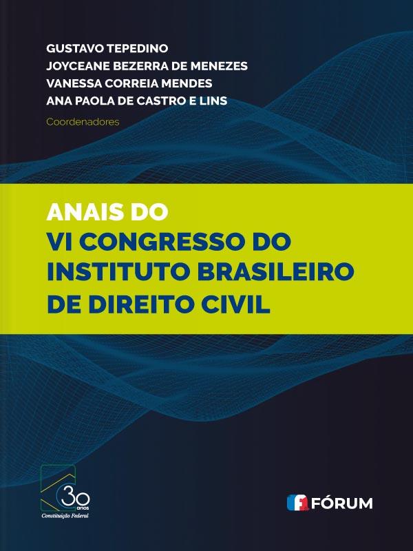 Anais do Vi Congresso do Instituto Brasileiro de Direito Civil