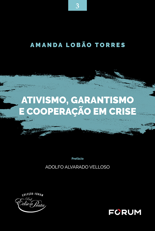 Ativismo, Garantismo e Cooperação em Crise. V. 3.