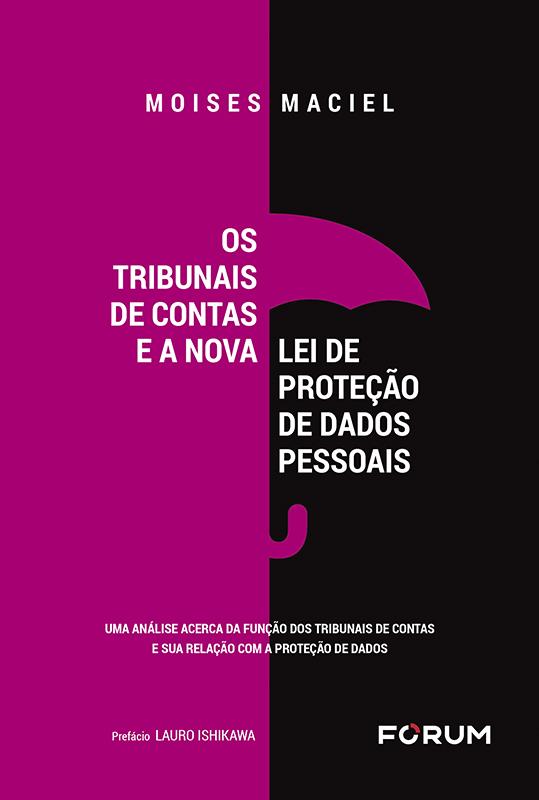 Os Tribunais de Contas e a Nova Lei de Proteção de Dados Pessoais