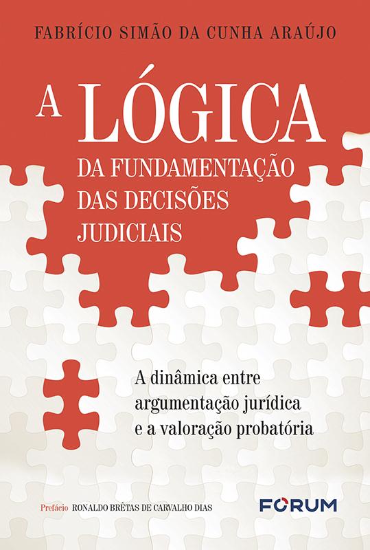 A Lógica da Fundamentação das Decisões Judiciais