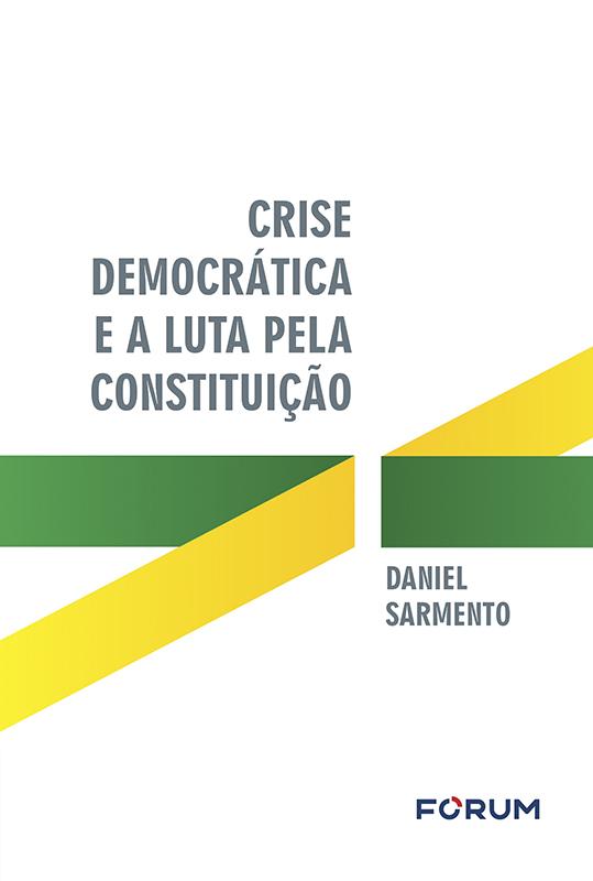 Crise Democrática e a Luta pela Constituição