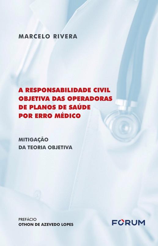 A Responsabilidade Civil Objetiva das Operadoras de Planos de Saúde por Erro Médico