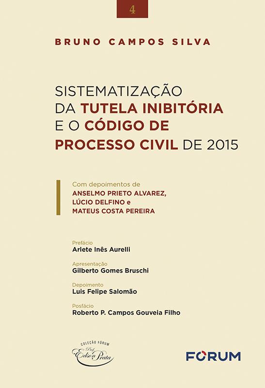 Sistematização da Tutela Inibitória e o Código de Processo Civil de 2015 - V.4